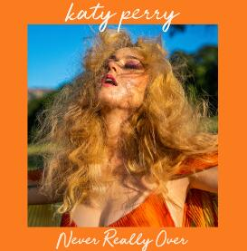 Katy Perry – Never Really Over(新歌首发).高品质音乐mp3+歌词版-百度网盘免费下载