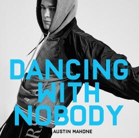 奥斯汀·马洪 – Dancing With Nobody(新歌首发).高品质音乐mp3+歌词版-百度网盘免费下载