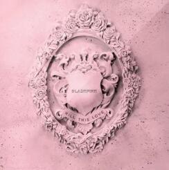BLACKPINK《KILL THIS LOVE》音乐EP专辑+高品质mp3-百度网盘下载-江城亦梦