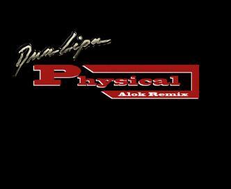 Dua Lipa《Physical (Alok Remix)》高品质音乐mp3-百度网盘下载-江城亦梦