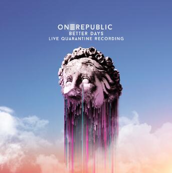 OneRepublic《Better Days (Live Quarantine Recording)》高品质音乐mp3-百度网盘下载-江城亦梦