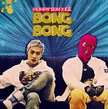 Ice/Mommy Son《BONG BONG》说唱音乐精选单曲-网盘下载-江城亦梦